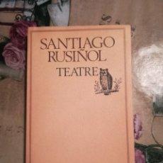 Libros de segunda mano: TEATRE - SANTIAGO RUSIÑOL - EN CATALÀ. Lote 134755826