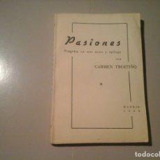 Libros de segunda mano: CARMEN TROITIÑO. PASIONES. DEDICATORIA AUTÓGRAFA. 1ª EDICIÓN 1952. RAFAEL BENEDITO. TEATRO. RARO.. Lote 134873230