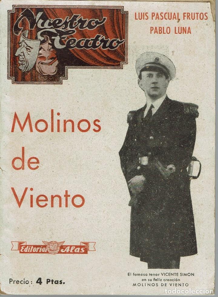 MOLINOS DE VIENTO, POR LUÍS PASCUAL FRUTOS Y PABLO LUNA. AÑO 1942. (13.5) (Libros de Segunda Mano (posteriores a 1936) - Literatura - Teatro)