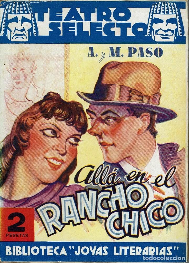 ALLÁ EN EL RANCHO CHICO, POR ANTONIO PASO Y MANUEL PASO. AÑO 1942. (15.4) (Libros de Segunda Mano (posteriores a 1936) - Literatura - Teatro)