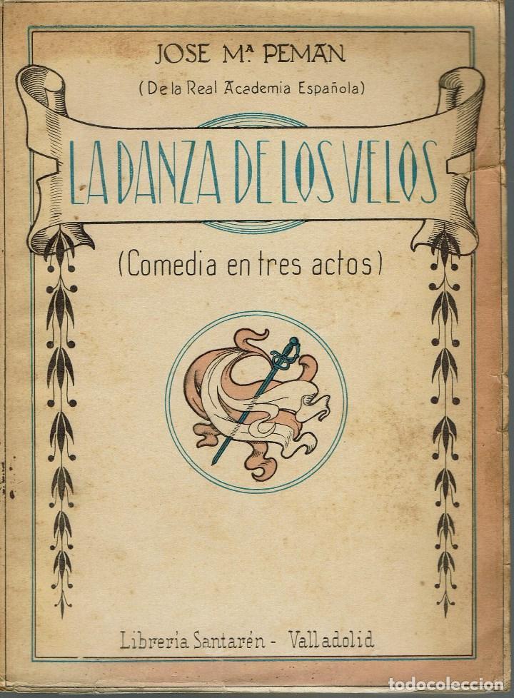 LA DANZA DE LOS VELOS, POR JOSÉ MARÍA PEMÁN Y PEMARTÍN. AÑO 1939. (13.5) (Libros de Segunda Mano (posteriores a 1936) - Literatura - Teatro)