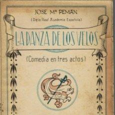 Libros de segunda mano: LA DANZA DE LOS VELOS, POR JOSÉ MARÍA PEMÁN Y PEMARTÍN. AÑO 1939. (13.6). Lote 134961470