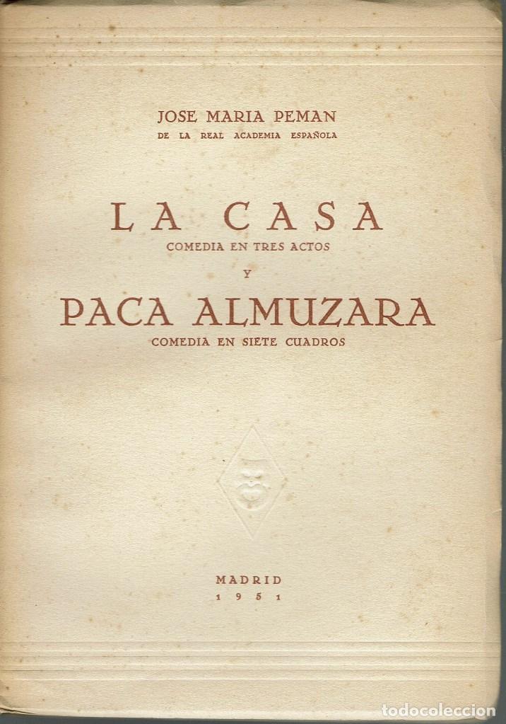 LA CASA / PACA ALMUZARA, POR JOSÉ MARÍA PEMÁN Y PEMARTÍN. AÑO 1951. (13.5) (Libros de Segunda Mano (posteriores a 1936) - Literatura - Teatro)