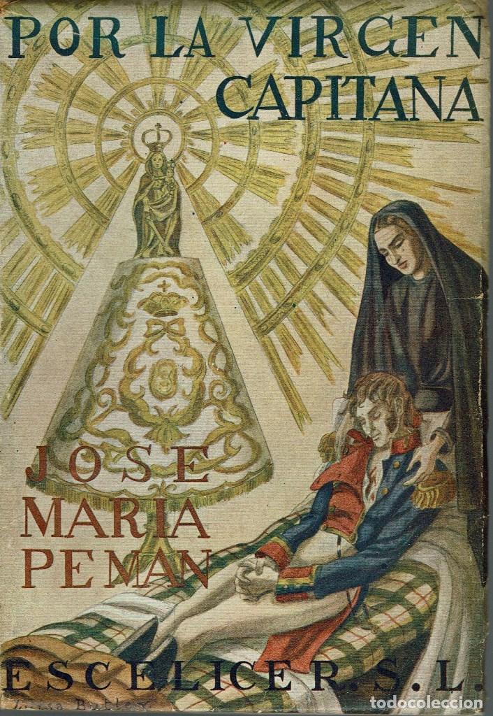 POR LA VIRGEN CAPITANA, POR JOSÉ MARÍA PEMÁN Y PEMARTÍN. DEDICADO POR EL AUTOR. AÑO 1940. (13.5) (Libros de Segunda Mano (posteriores a 1936) - Literatura - Teatro)