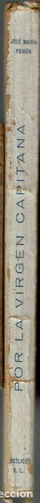 Libros de segunda mano: POR LA VIRGEN CAPITANA, POR JOSÉ MARÍA PEMÁN Y PEMARTÍN. DEDICADO POR EL AUTOR. AÑO 1940. (13.5) - Foto 3 - 134961582