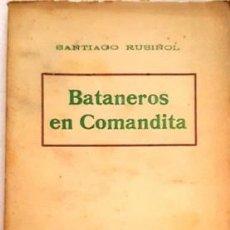 Libros de segunda mano: SANTIAGO RUSIÑOL - BATANEROS EN COMANDITA - 13 NOVENBRE DE 1918 - TEATRE ESPAÑOL-. Lote 134967158