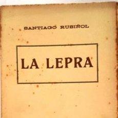Libros de segunda mano: SANTIAGO RUSIÑOL - LA LEPRA - NUNCA SE HAN ABIERTO LAS PAGINAS SE ENCUENTRAN UNIDAS DE DOS EN DOS. Lote 134967250