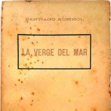 Libros de segunda mano: SANTIAGO RUSIÑOL LA VERGE DEL MAR -. Lote 134967366