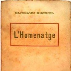 Libros de segunda mano: SANTIAGO RUSIÑOL L, HOMENATGE -. Lote 134967374