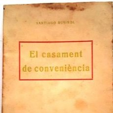 Libros de segunda mano: SANTIAGO RUSIÑOL EL CASAMENT DE CONVENIENCIA. Lote 134967526