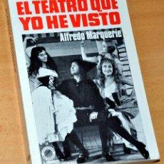 Libros de segunda mano: EL TEATRO QUE YO HE VISTO - DE ALFREDO MARQUERÍE - EDITORIAL BRUGUERA - 1ª EDICIÓN - JULIO 1969. Lote 135008846