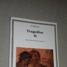 Libros de segunda mano: TRAGEDIAS II. EURÍPIDES. EDICIÓN DE JUAN MIGUEL LABIANO. CÁTEDRA LETRAS UNIVERSALES, 2001.. Lote 135017338