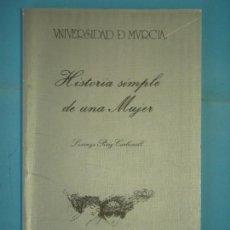 Libros de segunda mano: HISTORIA SIMPLE DE UNA MUJER - LORENZO PEREZ CARBONELL - UNIV. DE MURCIA, 1990, 1ª ED (COMO NUEVO). Lote 135041166