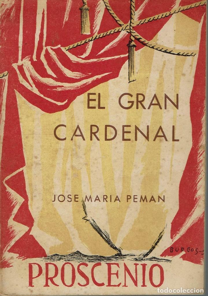 EL GRAN CARDENAL, POR JOSÉ MARÍA PEMÁN Y PEMARTÍN. AÑO 1951. (13.5) (Libros de Segunda Mano (posteriores a 1936) - Literatura - Teatro)