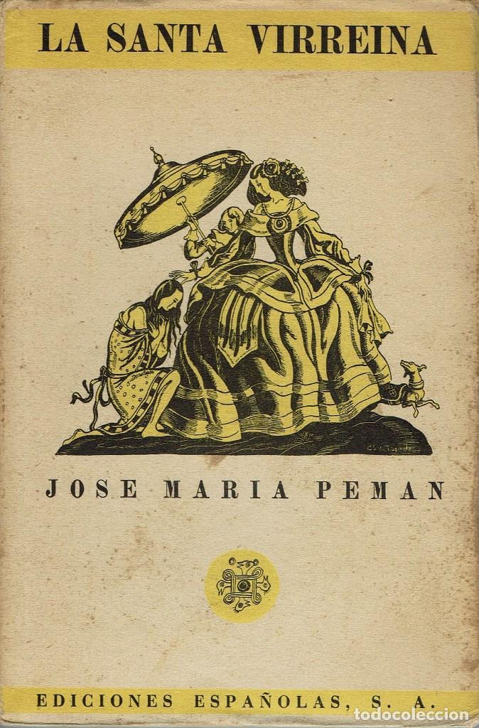 LA SANTA VIRREINA, POR JOSÉ MARÍA PEMÁN Y PEMARTÍN. AÑO 1939. (13.5) (Libros de Segunda Mano (posteriores a 1936) - Literatura - Teatro)