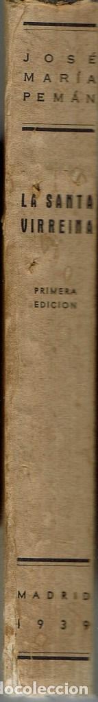 Libros de segunda mano: LA SANTA VIRREINA, POR JOSÉ MARÍA PEMÁN Y PEMARTÍN. AÑO 1939. (13.5) - Foto 3 - 135072502