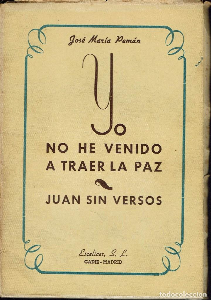YO NO HE VENIDO A TRAER LA PAZ / JUAN SIN VERSOS, POR JOSÉ MARÍA PEMÁN Y PEMARTÍN. AÑO 1944. (15.4) (Libros de Segunda Mano (posteriores a 1936) - Literatura - Teatro)