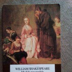 Libros de segunda mano: WILLIAM SHAKESPEARE MEDIDA POR MEDIDA - LOSADA - TAPA BLANDA - 2000 (ENVÍO 2,40€). Lote 135423258