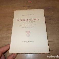 Libros de segunda mano: JAUME IV DE MALLORCA. TRAGÈDIA EN VERS EN TRES ACTES, UN PRÒLEG I UN EPÍLEG. GUILLEM COLOM. 1955.. Lote 135465994