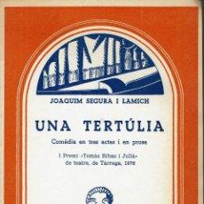 Libros de segunda mano: UNA TERTÚLIA, PER JOAQUIM SEGURA I LAMICH. AÑO 1978. (1.6). Lote 135576850