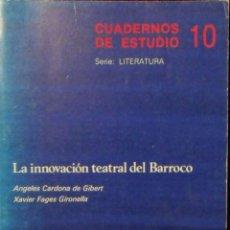 Libros de segunda mano: LA INNOVACIÓN TEATRAL DEL BARROCO. ANGELES CARDONA DE GIBERT. XAVIER FAGES GIRONELLA.. Lote 135811910