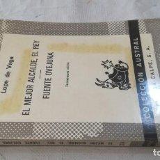 Libros de segunda mano: EL MEJOR ALCALDE EL REY-FUENTE OVEJUNA-LOPE DE VEGA/ AUSTRAL. Lote 135835598
