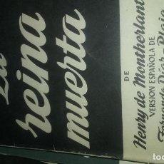 Libros de segunda mano: LA REINA MUERTA. MONTHERLANT,HENRY DE.. Lote 135874602