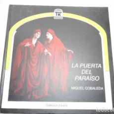 Libros de segunda mano: MIGUEL COBALEDA LA PUERTA DEL PARAÍSO Y90488. Lote 135919394