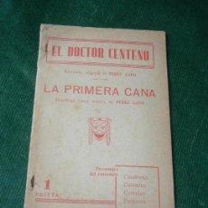 Libros de segunda mano: EL DOCTOR CENTENO (ENTREMES), LA PRIMERA CANA (MONOLOGO PARA MUJER) DE FELIPE PEREZ CAPO. Lote 136102198
