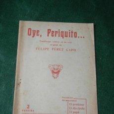Libros de segunda mano: OYE, PERIQUITO..., PASATIEMPO COMICO UN ACTO, DE FELIPE PEREZ CAPO 1943. Lote 136102414