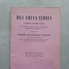 Libros de segunda mano: UNA NUEVA TEORÍA. COMEDIA EN TRES ACTOS. FERMÍN RODRÍGUEZ LOSADA.. Lote 136107766