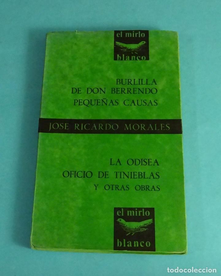 JOSÉ RICARDO MORALES. BURLILLA DE DON BERRENDO. PEQUEÑAS CAUSAS. LA ODISEA. OFICIO DE TINIEBLAS (Libros de Segunda Mano (posteriores a 1936) - Literatura - Teatro)