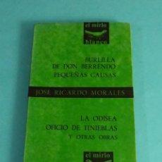 Libros de segunda mano: JOSÉ RICARDO MORALES. BURLILLA DE DON BERRENDO. PEQUEÑAS CAUSAS. LA ODISEA. OFICIO DE TINIEBLAS. Lote 136523526