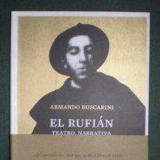 Libros de segunda mano: BUSCARINI, ARMANDO: EL RUFIAN. TEATRO, NARRATIVA Y MEMORIAS.. Lote 194769662