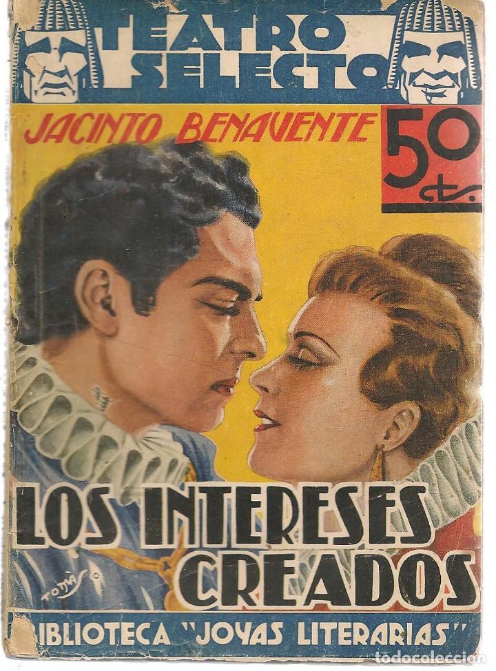 Teatro Selecto Nº 7 Los Intereses Creados Ja Comprar Libros De Teatro En Todocoleccion 137211834