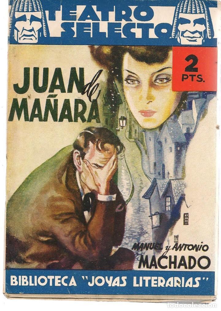 TEATRO SELECTO. Nº 69. JUAN MAÑARA. A. Y M MACHADO. CISNE. DICIEMBRE 1942. (P/C35) segunda mano