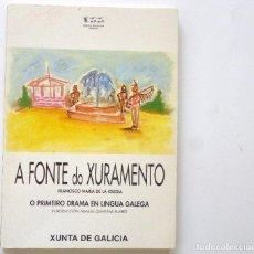Libros de segunda mano: A FONTE DO XURAMENTO FRANCISCO MARÍA DE LA IGLESIA O PRIMEIRO DRAMA EN LINGUA GALEGA XUNTA D GALICIA. Lote 137228510