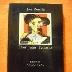 Libros de segunda mano: DON JUAN TENORIO, DE JOSÉ ZORRILLA. EDICIONES CÁTEDRA, 1995. COMO NUEVO.. Lote 137567474