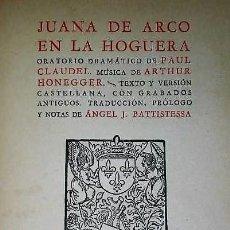 Libros de segunda mano: JUANA DE ARCO EN LA HOGUERA. ORATORIO DRAMÁTICO DE PAUL CLAUDEL.(1948). Lote 137787454