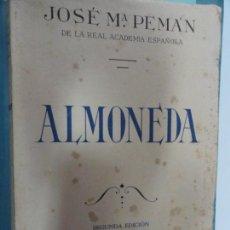 Libros de segunda mano: ALMONEDA - JOSÉ MARÍA PEMAN - SEGUNDA EDICIÓN 1939. Lote 138013314