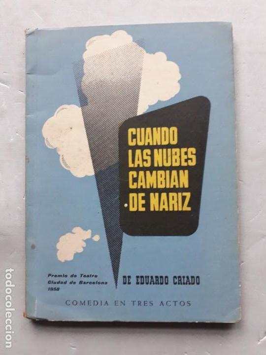 CUANDO LAS NUBES CAMBIAN DE NARIZ. EDUARDO CRIADO. DEDICATORIA DEL AUTOR. (Libros de Segunda Mano (posteriores a 1936) - Literatura - Teatro)