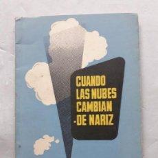 Libros de segunda mano: CUANDO LAS NUBES CAMBIAN DE NARIZ. EDUARDO CRIADO. DEDICATORIA DEL AUTOR.. Lote 138574966