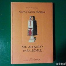 Libros de segunda mano: ME ALQUILO PARA SOÑAR GABRIEL GARCÍA MÁRQUEZ. Lote 138620202