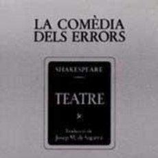 Libros de segunda mano: SHAKESPEARE, WILLIAM. LA COMÈDIA DELS ERRORS. BARCELONA, INSTITUT DEL TEATRE - BRUGUERA, 1981. Lote 138964730