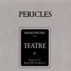 Libros de segunda mano: WILLIAM SHAKESPEARE: PERICLES. TRAD. J. M. DE SAGARRA. (INSTITUT DEL TEATRE - BRUGUERA, 1981). Lote 138976274