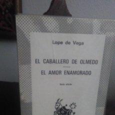 Libros de segunda mano - Lope de Vega, El caballero de Olmedo. El amor enamorado - 139494918