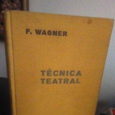 Libros de segunda mano: F. WAGNER, TÉCNICA TEATRAL. Lote 139496182