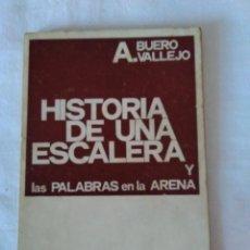 Libros de segunda mano: 153-HISTORIA DE UNA ESCALERA Y LAS PALABRAS EN LA ARENA, ANTONIO BUERO VALLEJO, 1972. Lote 140795694