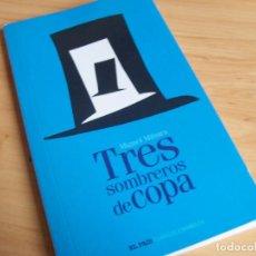 Libros de segunda mano: TRES SOMBREROS DE COPA, DE MIGUEL MIHURA. Lote 141453102