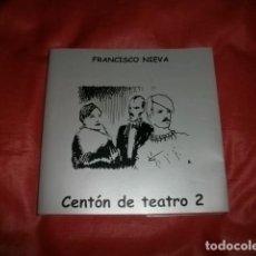Libros de segunda mano: CENTÓN DE TEATRO 2 - FRANCISCO NIEVA. Lote 141575414